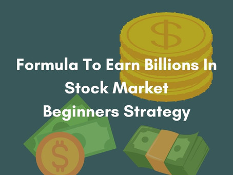 Formula To Earn Billions In Stock Market | Beginners Strategy | Don't Miss Out On This To Repent