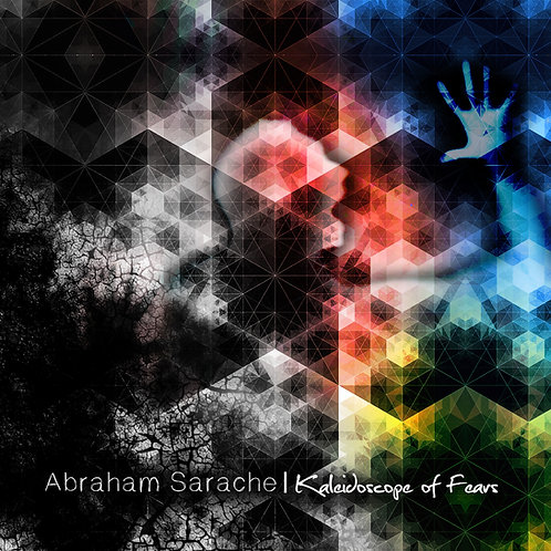 Abraham Sarache - Kaleidoscope of Fears - Jewel Case CD