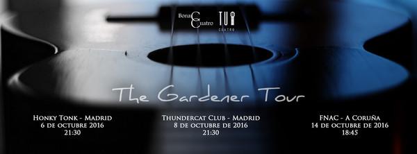 The Gardener Tour - España