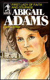 Abigail Adams: First Lady of Faith and Courage (Sower Series)