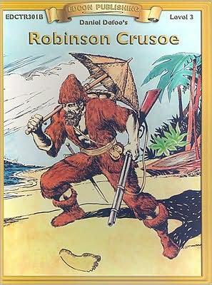 Robinson Crusoe (Bring the Classics to Life: Level 3)