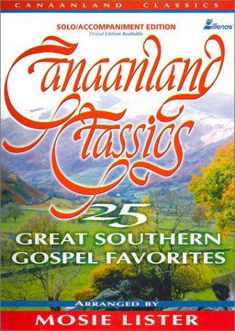 Canaanland Classics: 25 Great Southern Gospel Favorites