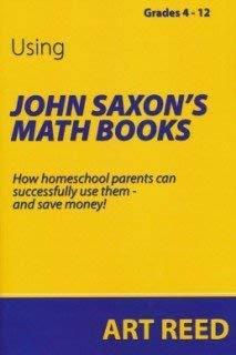 Using John Saxon's Math Books - Grades 4 - 12