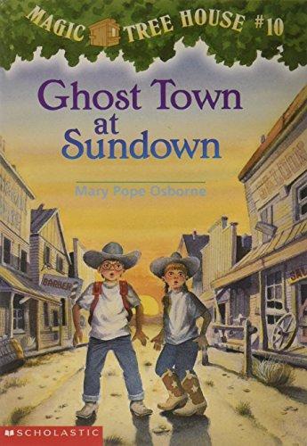 Ghost Town at Sundown (Magic Tree House, No. 10)