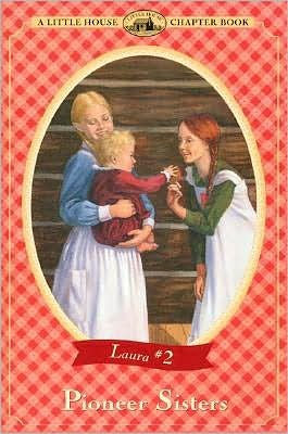 Pioneer Sisters (Little House Chapter Book) (Little House Chapter Book, 2)