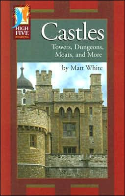 Castles: Towers, Dungeons, Moats, and More (High Five Reading - Red)