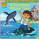 A Humpback Whale Tale (2) (Go, Diego, Go!)