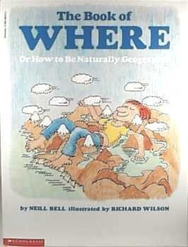 The Book of Where: Or How to Be Naturally Geographic