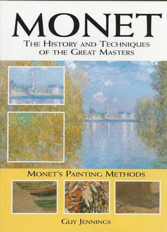 Monet: The History and Techniques of the Great Masters