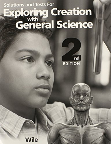 Exploring Creation with General Science Solutions and Tests