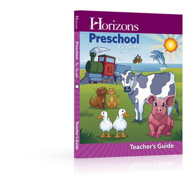 Horizons Preschool for Three's Teacher's Guide