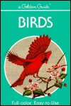 Birds: A Guide To Familiar American Birds
