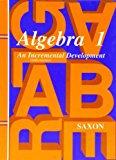 Algebra 1: An Incremental Development, 3rd Edition (Saxon Algebra 1)