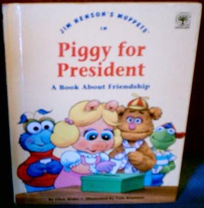 Jim Henson's Muppets in Piggy for president