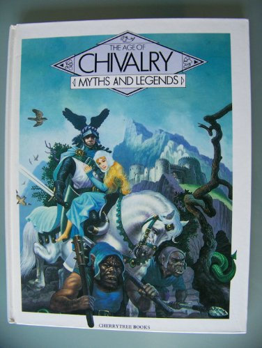 The Age of Chivalry (Myths & Legends)