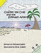 Cracker the Crab and the Sideways Afternoon
