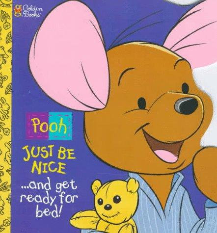 Just Be Nice and Get Ready For Bed (Pooh)