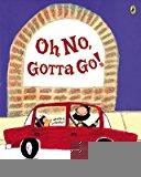 [(Oh No, Gotta Go! )] [Author: Susan Middleton Elya] [Jun-2006]