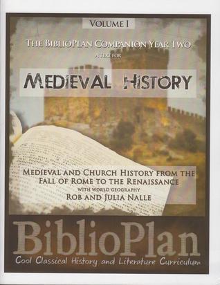 BiblioPlan Companion, Year Two: Medieval History