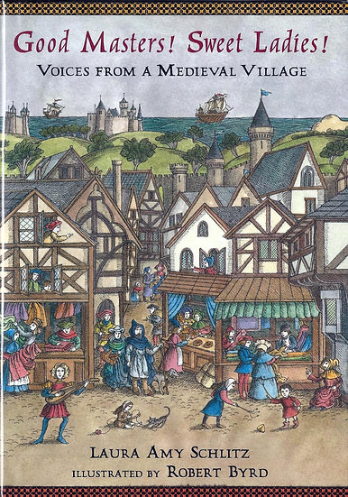 Good Masters! Sweet Ladies! Voices from a Medieval Village