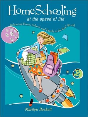 Homeschooling at the Speed of Life