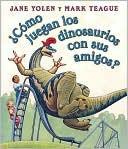 �C�mo juegan los dinosaurios con sus amigos? (Spanish Edition)