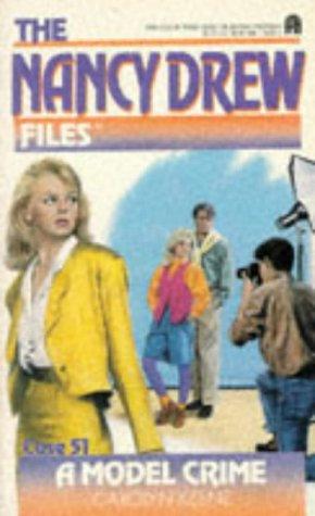 A Model Crime (The Nancy Drew Files, Case 51)