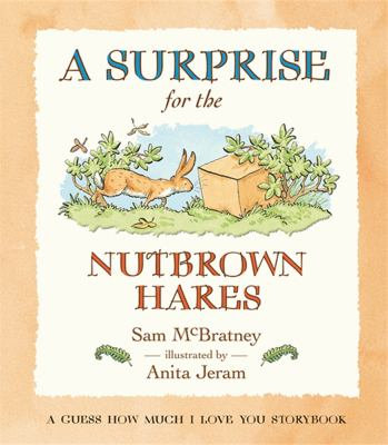 A Surprise for the Nutbrown Hares: A Guess How Much I Love You Storybook