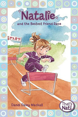 Natalie and the Bestest Friend Race (That's Nat!)