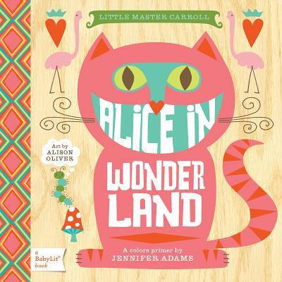 Alice in Wonderland: A BabyLit� Colors Primer (BabyLit Books)
