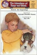 Watch, The Superdog! Boxcar Children Early Reader #10