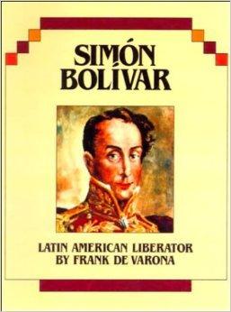 Simon Bolivar: Latin American Liberator