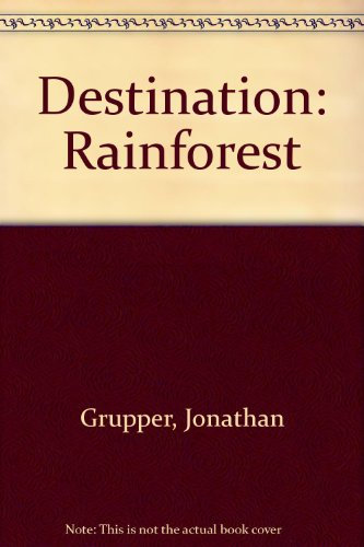 Destination: Rain Forest (National Geographic)