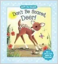 Don't Be Scared Deer!
