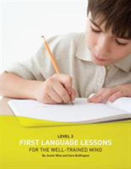 First Language Lessons for the Well-Trained Mind Level 3