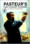 Pasteur's Fight Against Microbes (Science Stories)