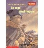 Let's Read About-- George Washington (Scholastic First Biographies)