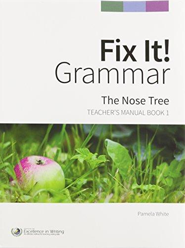 Fix It! Grammar: The Nose Tree [Teacher�s Manual Book 1]