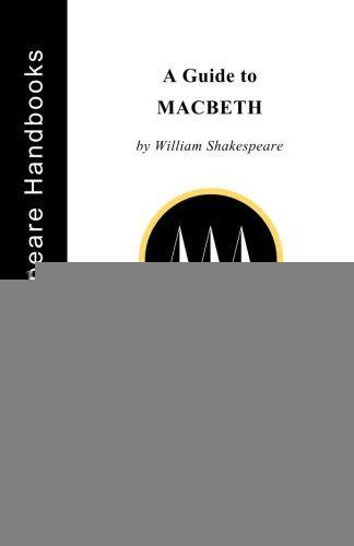 A Guide to Macbeth (The Shakespeare Handbooks)