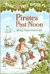 Pirates Past Noon (Magic Tree House, No. 4)