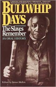 Bullwhip Days the Slaves Remember