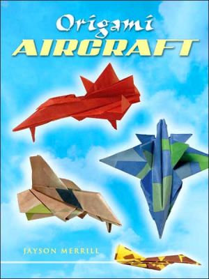 Origami Aircraft (Dover Origami Papercraft)