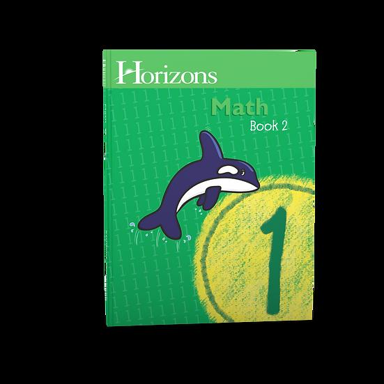 Horizons Math 1st Grade Student Book 2