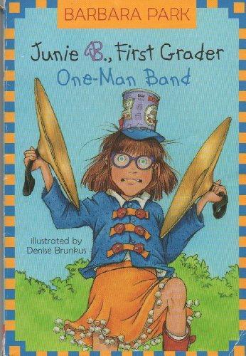 Junie B, 1st Grader: One Man Band