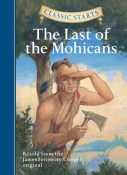 Classic Starts�: The Last of the Mohicans (Classic Starts� Series)