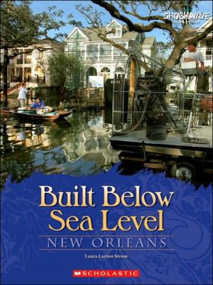 Built Below Sea Level: New Orleans