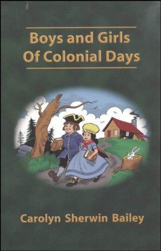Boys And Girls Of Colonial Days (Misc Homeschool)