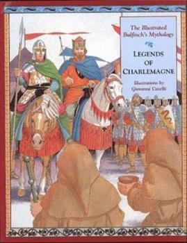 Illustrated Bulfinch's Mythology: Legends of Charlemagne
