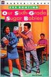 Our Sixth-Grade Sugar Babies