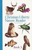 Christian Liberty Nature Reader Book 3 (Christian Liberty Nature Readers)